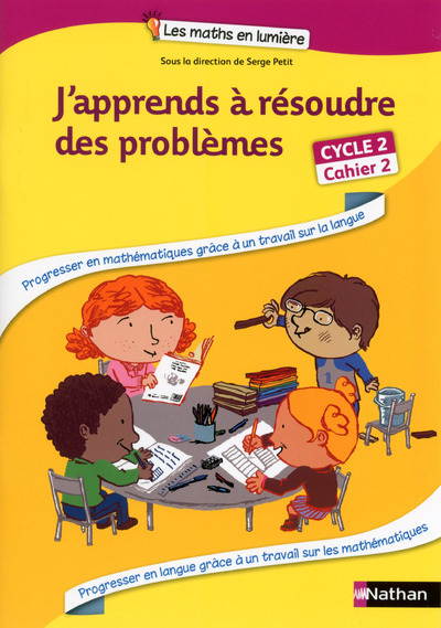 J'APPRENDS A RESOUDRE DES PROBLEMES CAHIER 2 CYCLE 2