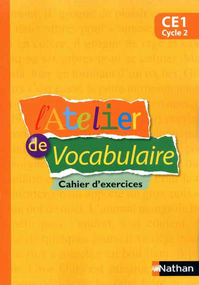 L'ATELIER DE VOCABULAIRE CAHIER D'EXERCICES CE1 CYCLE 2
