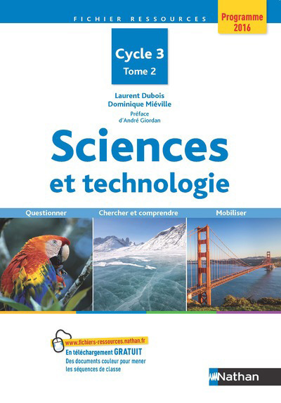 SCIENCES ET TECHNOLOGIE CYCLE 3 - TOME 2 PROGRAMME 2016