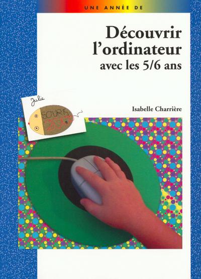 DECOUVRIR L ORDINATEUR 5/6 ANS