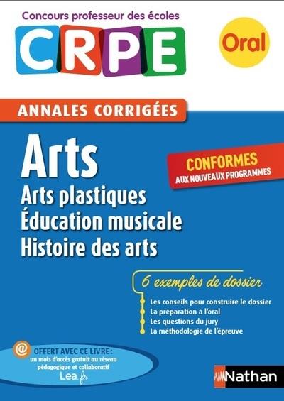 ARTS PLASTIQUES, EDUCATION MUSICALE, HISTOIRE DES ARTS - ANNALES CORRIGEES - ORAL 2017