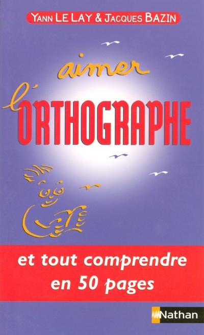 AIMER L ORTHOGRAPHE