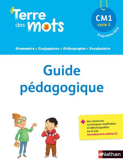 TERRE DES MOTS - GUIDE PEDAGOGIQUE CM1 CYCLE 3
