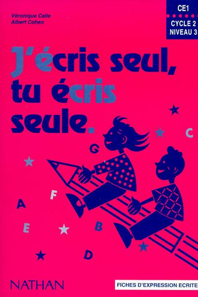 J'ECRIS SEUL CE1 - FICHIER ELEVE