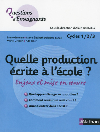QUELLE PRODUCTION ECRITE A L'ECOLE ? CYCLES 1/2/3