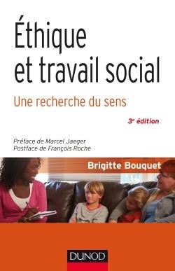 ETHIQUE ET TRAVAIL SOCIAL - 3E ED. - UNE RECHERCHE DU SENS