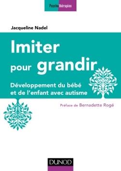 IMITER POUR GRANDIR - 2E ED. - DEVELOPPEMENT DU BEBE ET DE L'ENFANT AVEC AUTISME