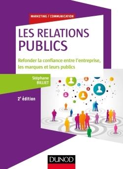 """LES RELATIONS """"PUBLICS"""" - 2E ED. - REFONDER LA CONFIANCE ENTRE L'ENTREPRISE, LES MARQUES..."""