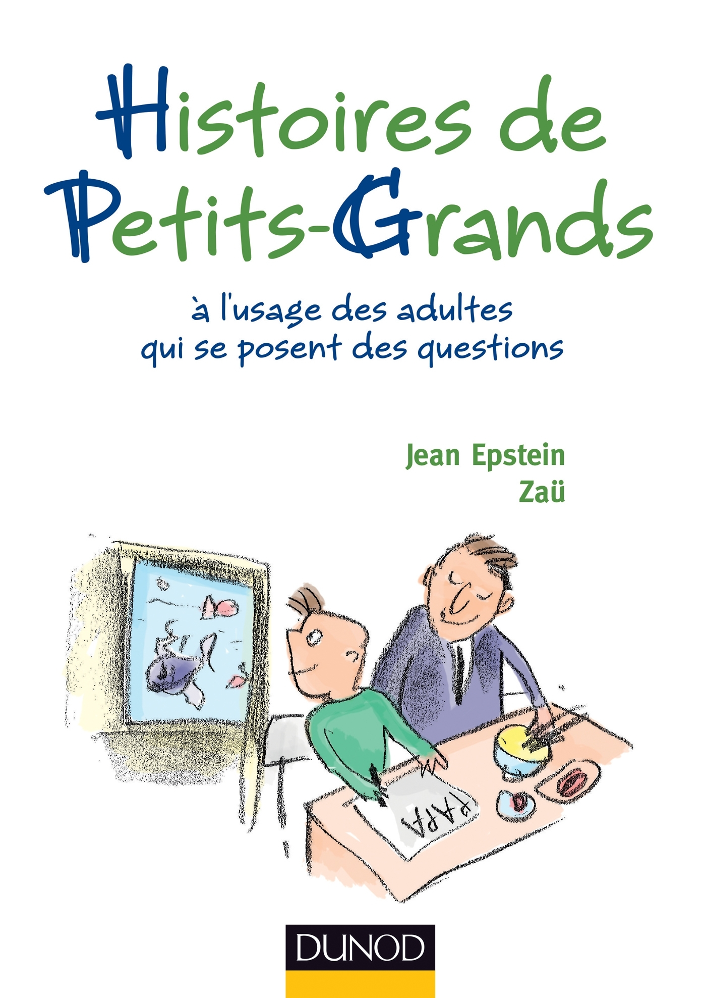 HISTOIRES DE PETITS-GRANDS - A L'USAGE DES ADULTES QUI SE POSENT DES QUESTIONS