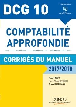 DCG 10 - COMPTABILITE APPROFONDIE 2017/2018 - 8E ED. - CORRIGES DU MANUEL