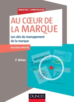 AU COEUR DE LA MARQUE - 3E ED. - LES CLES DU MANAGEMENT DES MARQUES