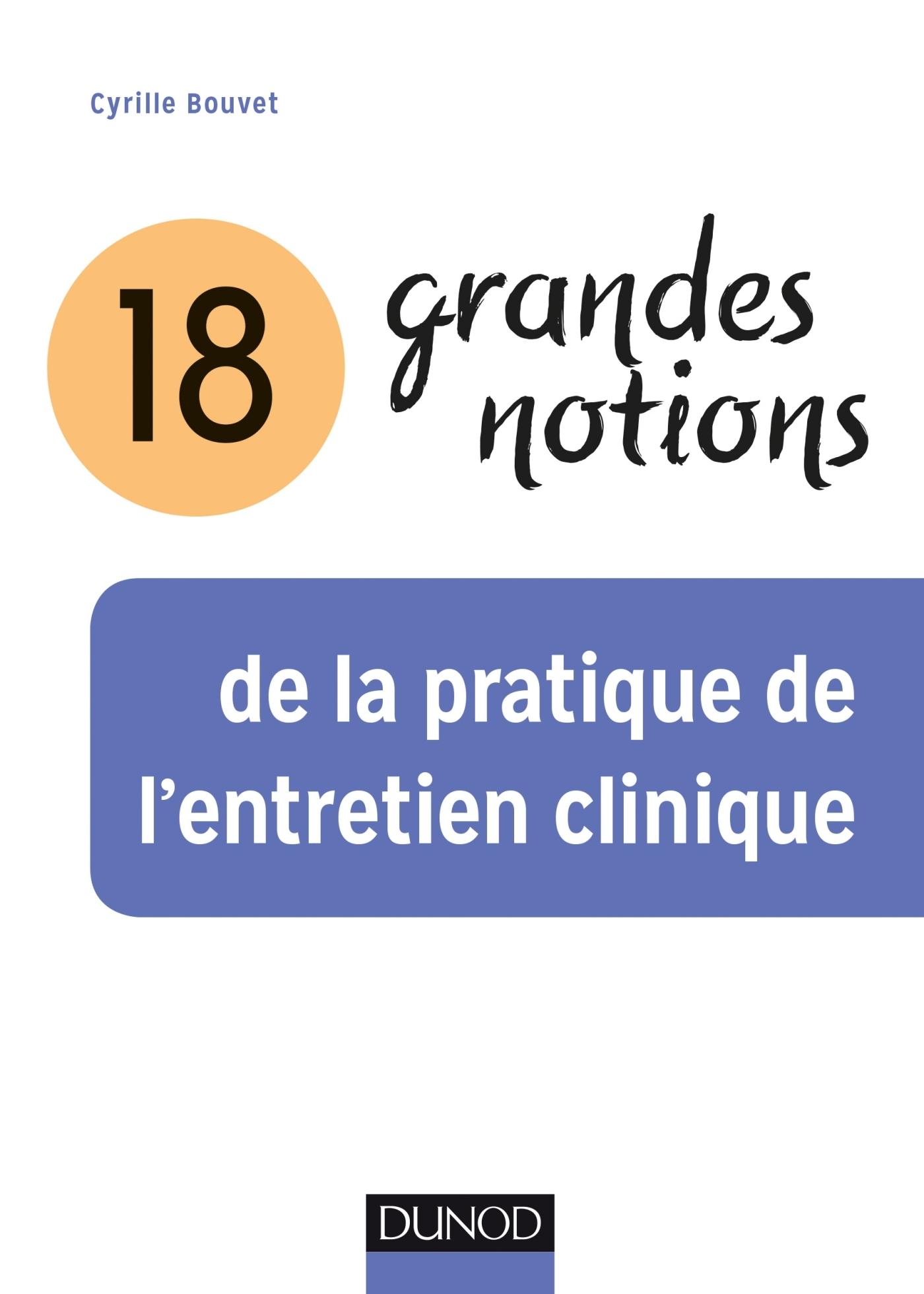 18 GRANDES NOTIONS DE LA PRATIQUE DE L'ENTRETIEN CLINIQUE - 2E ED.