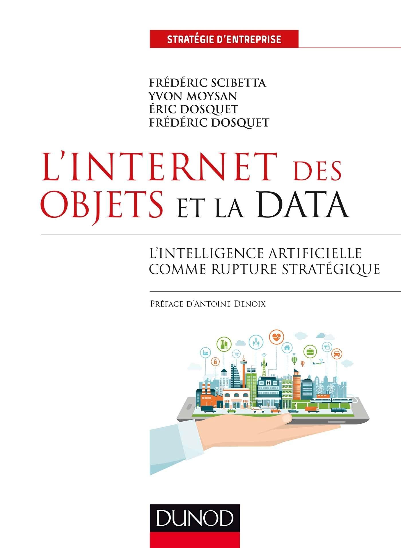 L'INTERNET DES OBJETS ET LA DATA - L'INTELLIGENCE ARTIFICIELLE COMME RUPTURE STRATEGIQUE