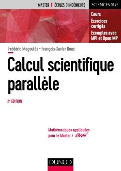 CALCUL SCIENTIFIQUE PARALLELE - 2E ED. - COURS, EXEMPLES AVEC OPENMP ET MPI