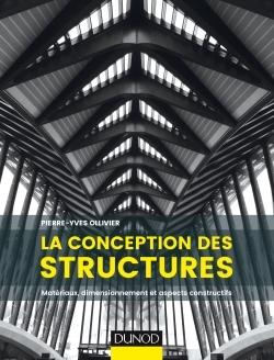 LA CONCEPTION DES STRUCTURES - MATERIAUX, DIMENSIONNEMENT ET ASPECTS CONSTRUCTIFS