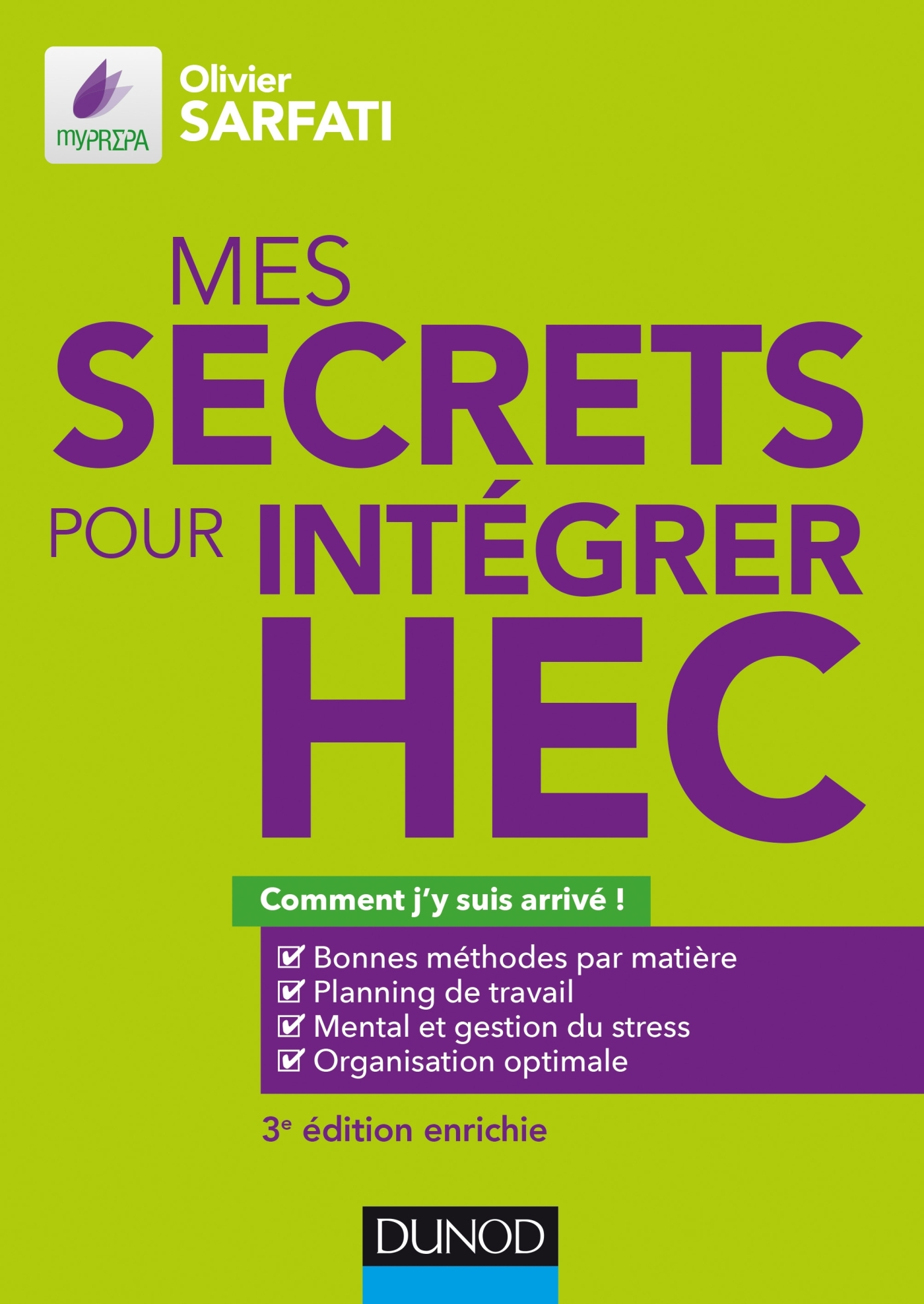 MES SECRETS POUR INTEGRER HEC - 3E ED. - COMMENT J'Y SUIS ARRIVE !