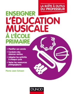 ENSEIGNER L'EDUCATION MUSICALE A L'ECOLE PRIMAIRE - LA BOITE A OUTILS DU PROFESSEUR