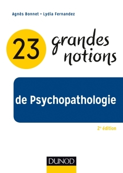 23 GRANDES NOTIONS DE PSYCHOPATHOLOGIE - 2E ED.