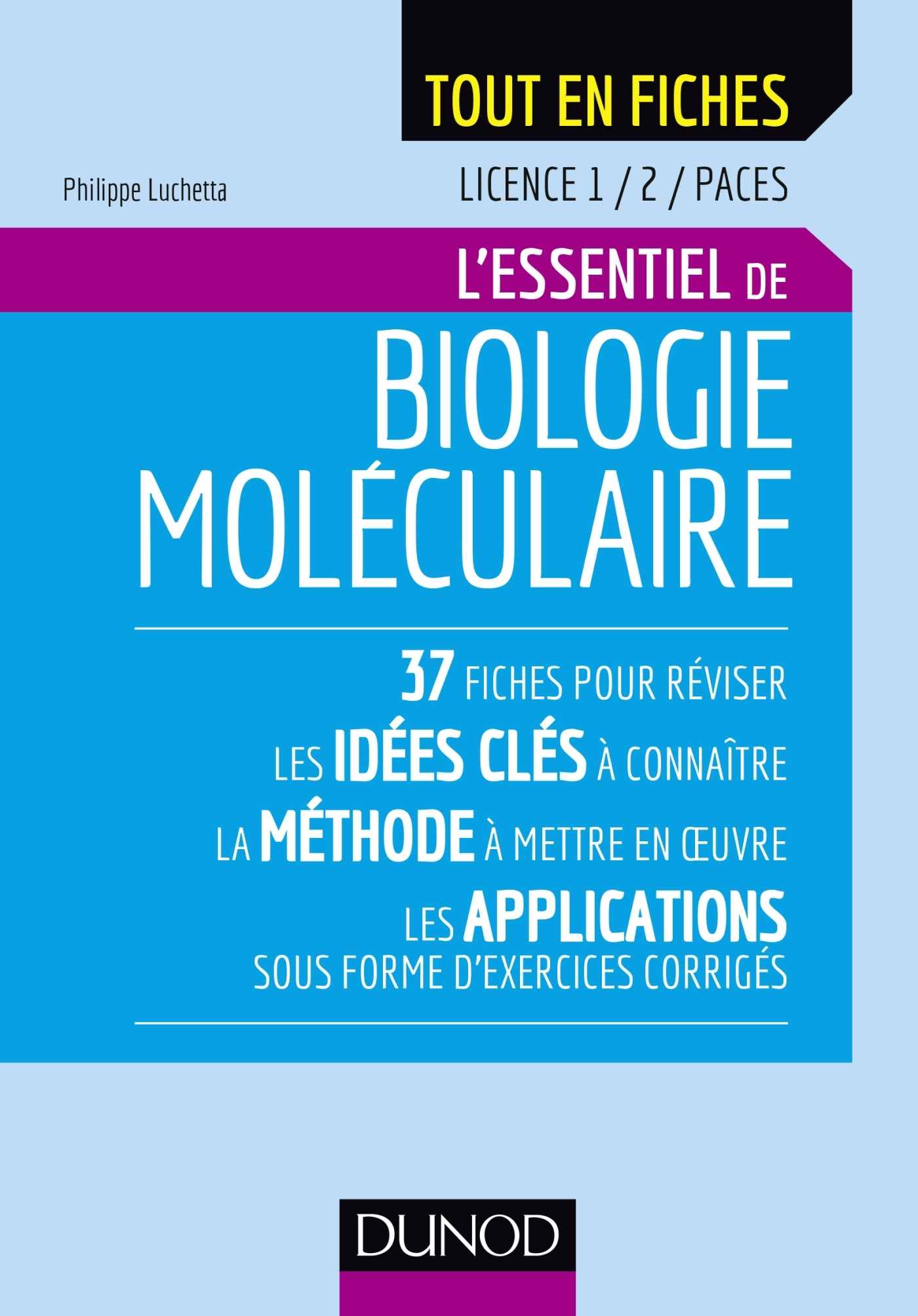 BIOLOGIE MOLECULAIRE - LICENCE 1 / 2 / PACES