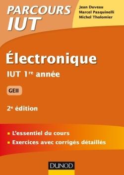 ELECTRONIQUE - 2E ED - IUT 1RE ANNEE GEII