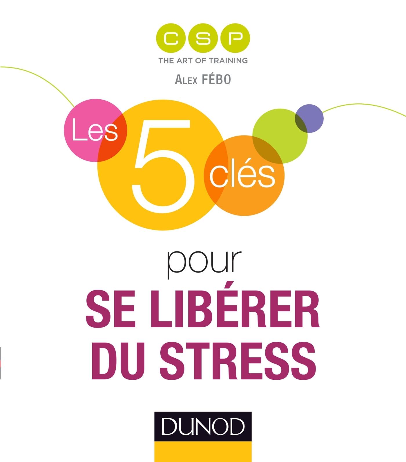 LES 5 CLES POUR SE LIBERER DU STRESS