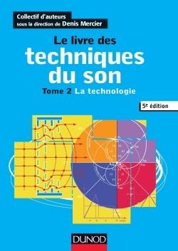 LE LIVRE DES TECHNIQUES DU SON - 5E ED. - T2 LA TECHNOLOGIE