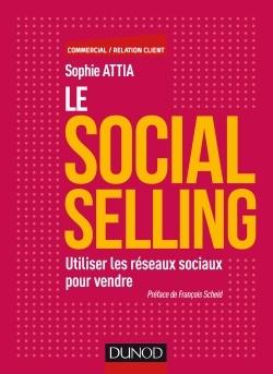 LE SOCIAL SELLING - UTILISER LES RESEAUX SOCIAUX POUR VENDRE