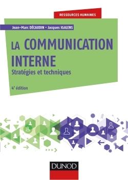 LA COMMUNICATION INTERNE - 4E ED. - STRATEGIES ET TECHNIQUES
