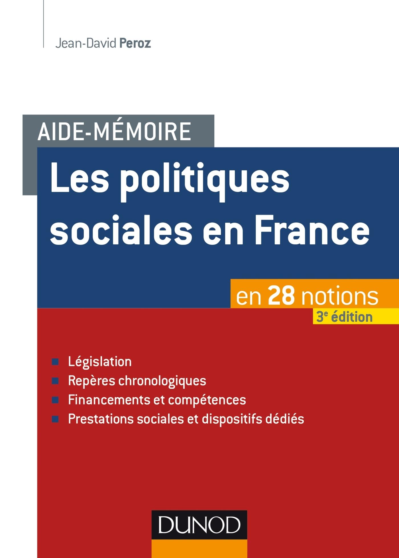 AIDE-MEMOIRE - LES POLITIQUES SOCIALES EN FRANCE - 3E ED. - EN 28 NOTIONS