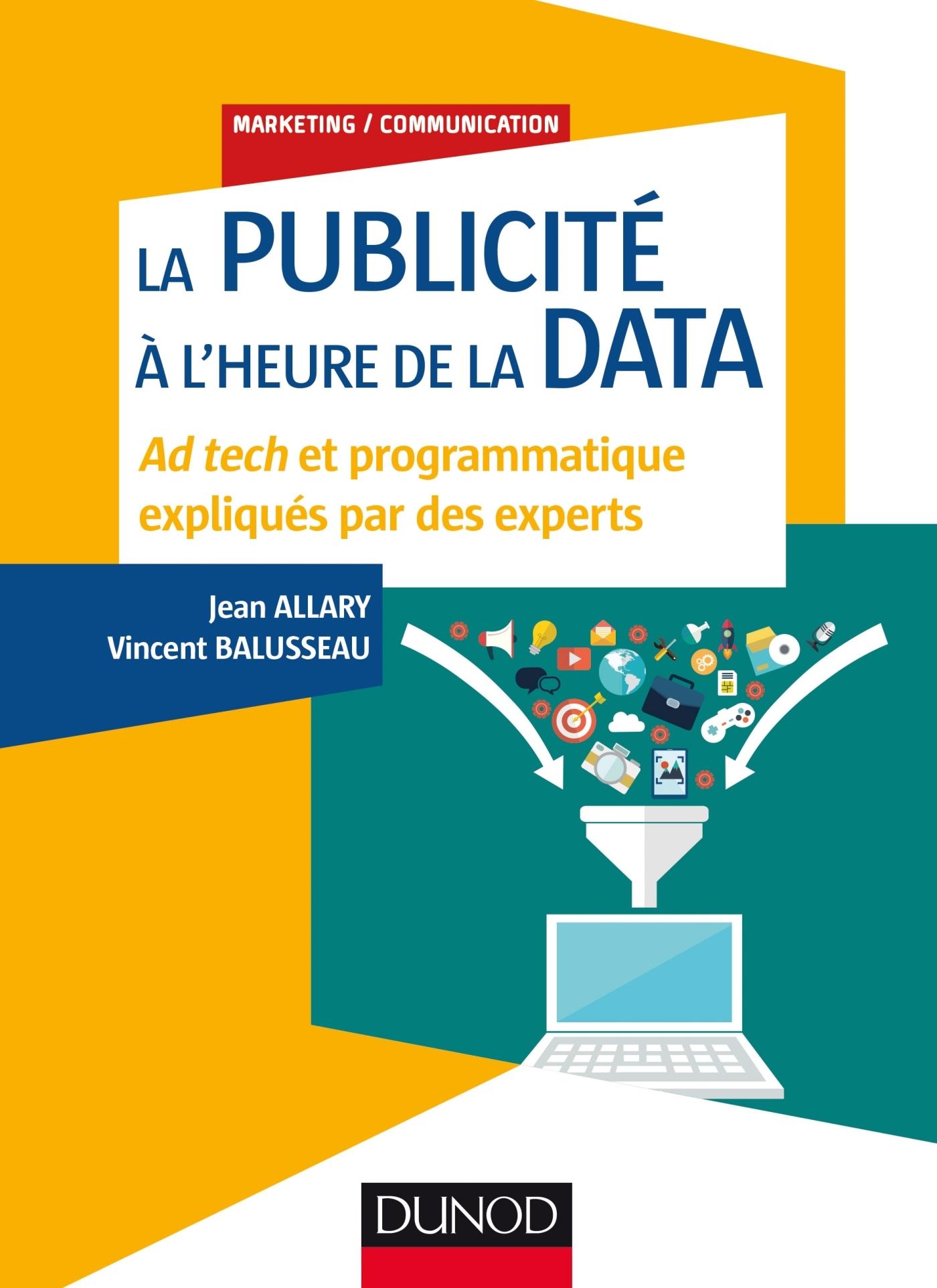 LA PUBLICITE A L'HEURE DE LA DATA - AD TECH ET PROGRAMMATIQUE EXPLIQUES PAR DES EXPERTS