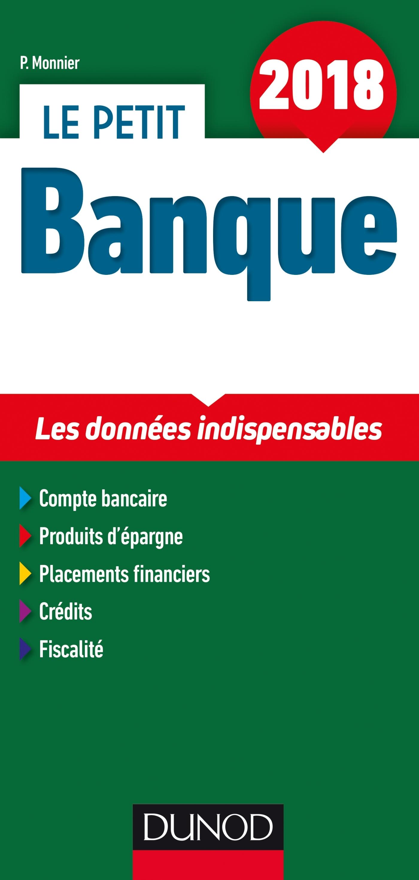 LE PETIT BANQUE 2018 - 6E ED. - LES DONNEES CLES EN 21 FICHES