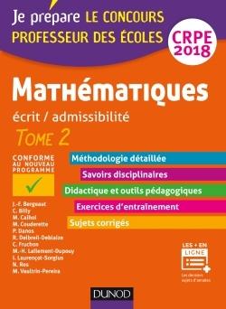 MATHEMATIQUES - PROFESSEUR DES ECOLES - ECRIT / ADMISSIBILITE - CRPE 2018 - T.2