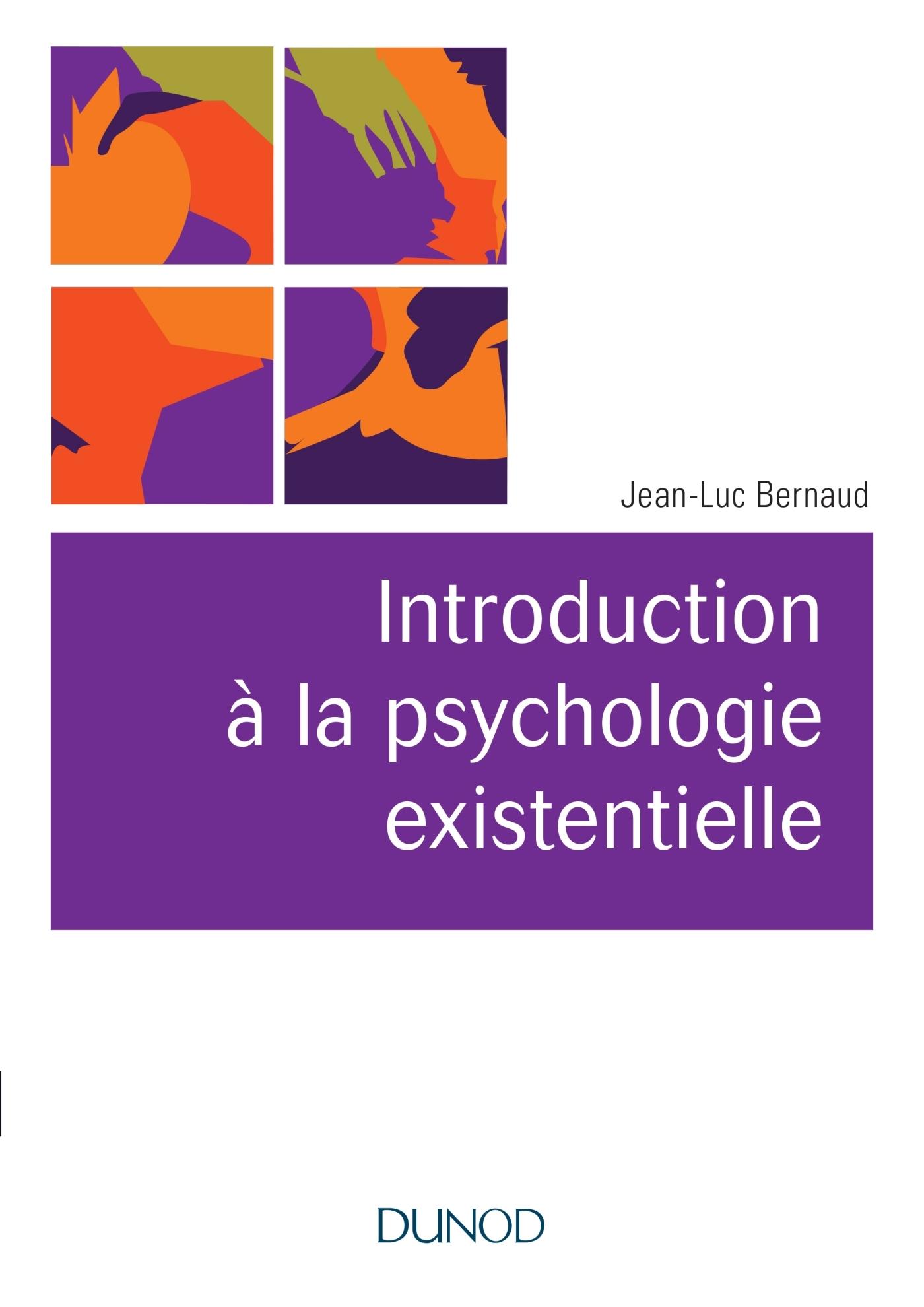 INTRODUCTION A LA PSYCHOLOGIE EXISTENTIELLE