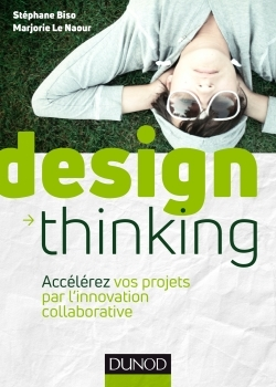 DESIGN THINKING - ACCELEREZ VOS PROJETS PAR L'INNOVATION COLLABORATIVE