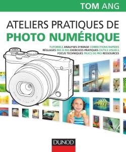 ATELIERS PRATIQUES DE PHOTO NUMERIQUE