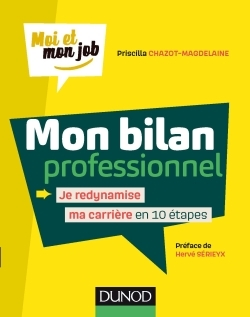 MON BILAN PROFESSIONNEL - JE REDYNAMISE MA CARRIERE EN 10 ETAPES
