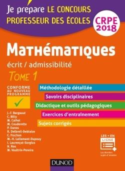 MATHEMATIQUES - PROFESSEUR DES ECOLES - ECRIT / ADMISSIBILITE - CRPE 2018 - T. 1