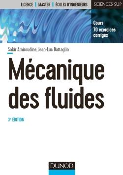 MECANIQUE DES FLUIDES - 3E ED. - COURS, 70 EXERCICES CORRIGES