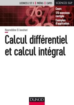 CALCUL DIFFERENTIEL ET CALCUL INTEGRAL - COURS - 170 EXERCICES CORRIGES - EXEMPLES D'APPLICATION