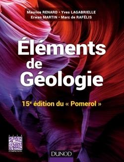 ELEMENTS DE GEOLOGIE - 15E EDITION DU POMEROL - COURS, QCM ET SITE COMPAGNON