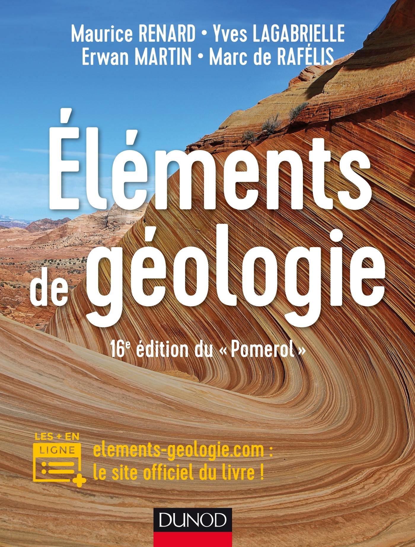 """ELEMENTS DE GEOLOGIE - 16E EDITION DU """"POMEROL"""" - COURS, QCM ET SITE COMPAGNON"""
