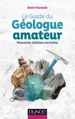 LE GUIDE DU GEOLOGUE AMATEUR - 2E ED.