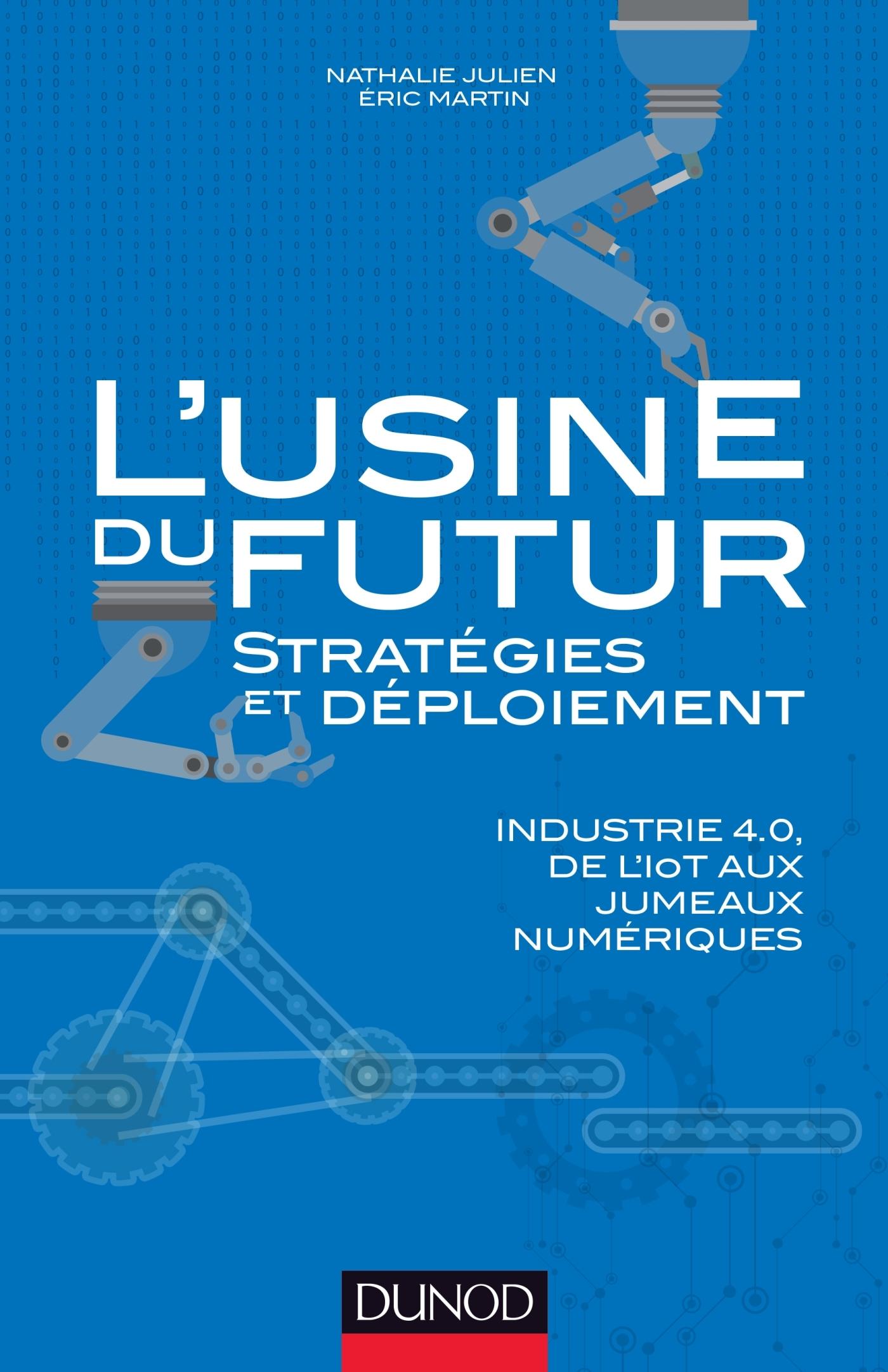 L'USINE DU FUTUR - STRATEGIES ET DEPLOIEMENT - INDUSTRIE 4.0, DE L'IOT AUX JUMEAUX NUMERIQUES