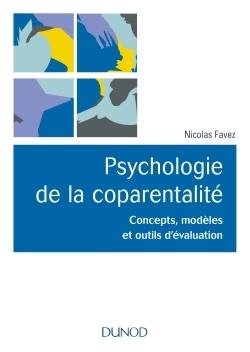 PSYCHOLOGIE DE LA COPARENTALITE - CONCEPTS, MODELES ET OUTILS D'EVALUATION