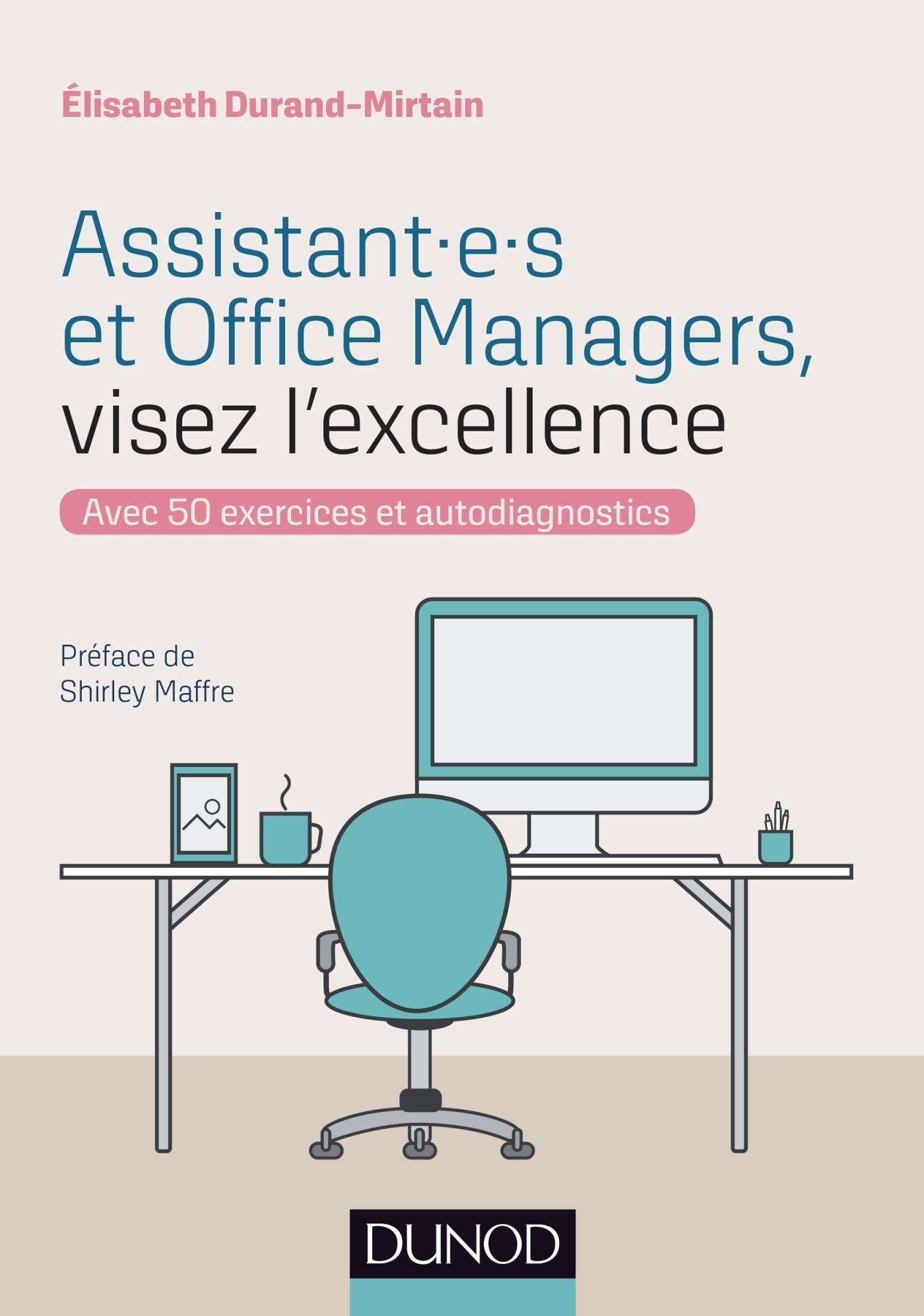 ASSISTANT.E.S ET OFFICE MANAGERS, VISEZ L'EXCELLENCE - AVEC 50 EXERCICES ET AUTODIAGNOSTICS