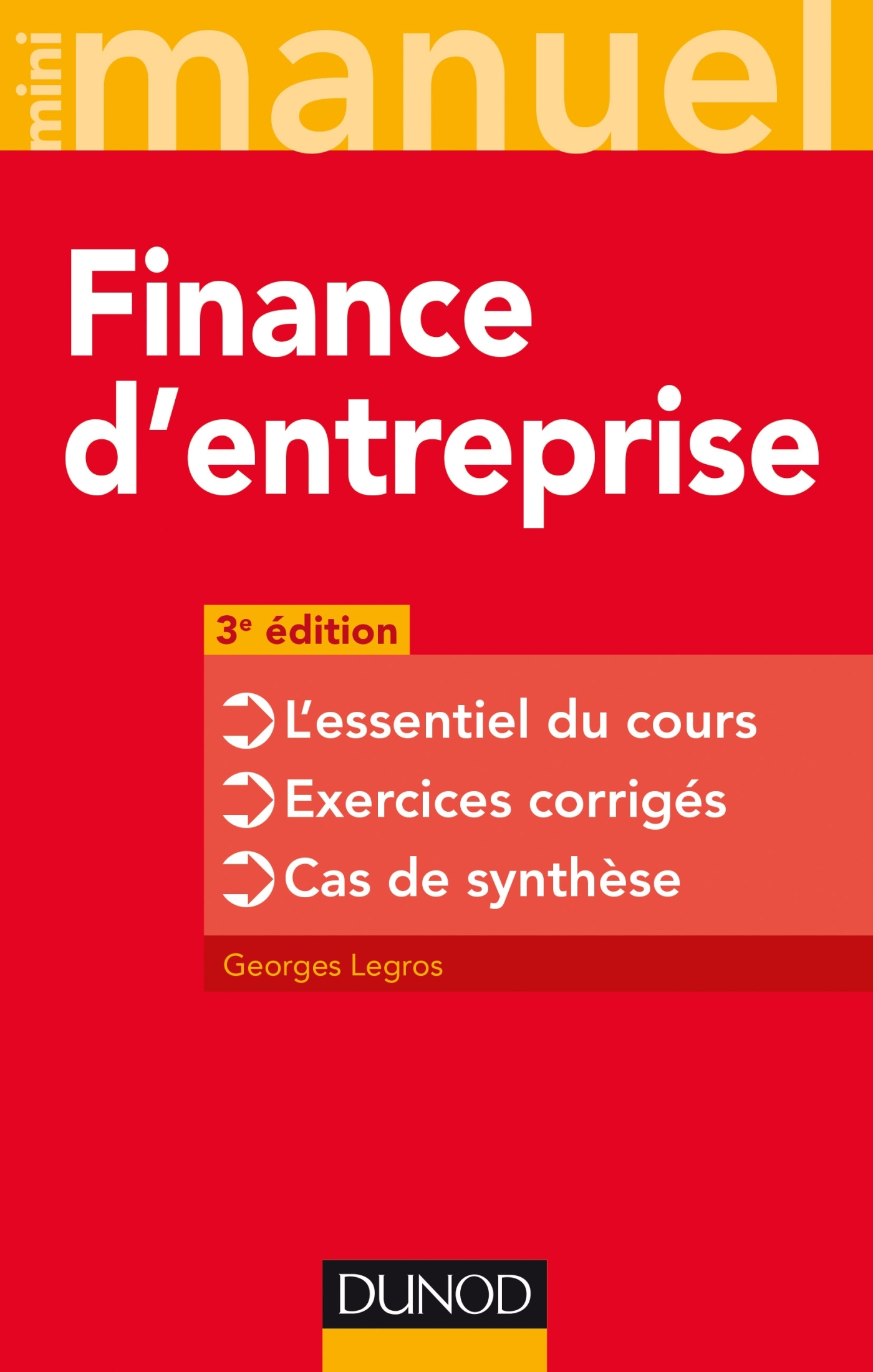 FINANCE D'ENTREPRISE - 3E ED. - L'ESSENTIEL DU COURS - EXERCICES CORRIGES - CAS DE SYNTHESE
