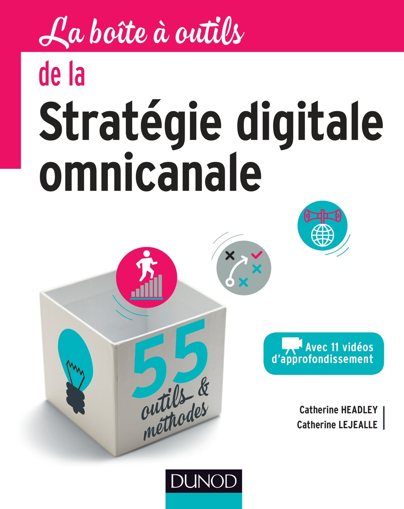 LA BOITE A OUTILS DE LA STRATEGIE DIGITALE OMNICANALE - 55 OUTILS ET METHODES
