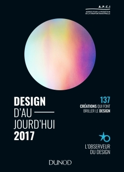 DESIGN D'AUJOURD'HUI 2017 - 137 CREATIONS QUI FONT BRILLER LE DESIGN