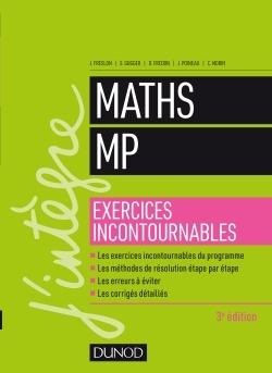 MATHS MP - EXERCICES INCONTOURNABLES - 3E ED.