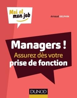 MANAGERS ! ASSUREZ DES VOTRE PRISE DE FONCTION